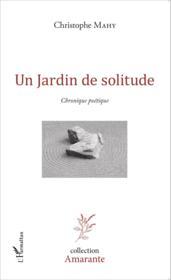 Un jardin de solitude ; chronique poétique - Couverture - Format classique