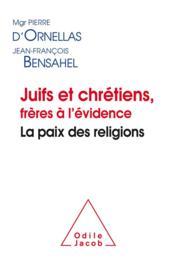 Juifs et chrétiens ; frères à l'évidence - Couverture - Format classique