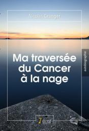 Ma traversée du cancer à la nage - Couverture - Format classique