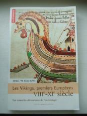 Les Vikings, Premiers Européens VIIIe-XI siècle- Les nouvelles déouvertes de l'archéologie - Couverture - Format classique