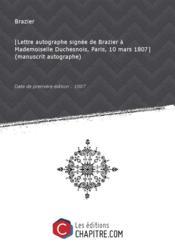 [Lettre autographe signée de Brazier à Mademoiselle Duchesnois, Paris, 10 mars 1807] (manuscrit autographe) [édition 1807] - Couverture - Format classique