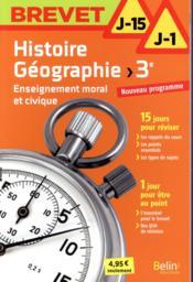 BREVET J-15 J-1 ; histoire-géographie ; 3e (édition 2017) - Couverture - Format classique