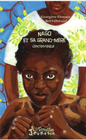 Nago et sa grand mere ; centrafrique - Couverture - Format classique