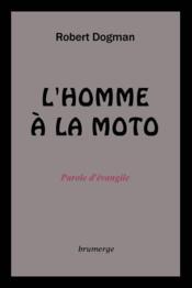 L'homme à la moto ; parole d'évangile - Couverture - Format classique