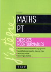 Maths les exercices incontournables PT - Couverture - Format classique