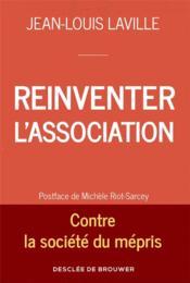 Réinventer l'association ; contre la société du mépris - Couverture - Format classique