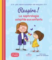 Respire ! la sophrologie adaptée aux enfants - Couverture - Format classique