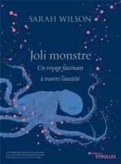 Joli monstre ; un voyage fascinant à travers l'anxiété - Couverture - Format classique