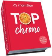 Top chrono ; les 200 meilleures recettes les plus rapides ; marmiton - Couverture - Format classique
