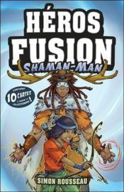 Héros fusion ; shaman-man ; contient 10 cartes à jouer et collectionner ! - Couverture - Format classique