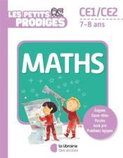 Les petits prodiges ; maths ; CE1/CE2 ; 7/8 ans - Couverture - Format classique