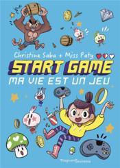 Start game t.1 ; ma vie est un jeu ! - Couverture - Format classique