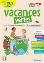 Vacances vertes ; du CE2 vers le CM1; 8/9 ans ; le premier cahier de vacances éco-responsable - Couverture - Format classique
