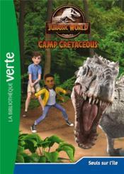 Jurassic World - la colo du crétacé T.4 ; seuls sur l'île - Couverture - Format classique
