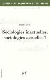 CAHIERS INTERNATIONAUX DE SOCIOLOGIE N.108 ; sociologies inactuelles, sociologies actuelles ? - Couverture - Format classique