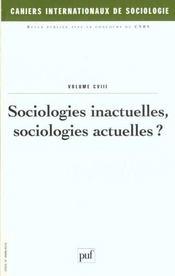 CAHIERS INTERNATIONAUX DE SOCIOLOGIE N.108 ; sociologies inactuelles, sociologies actuelles ? - Intérieur - Format classique