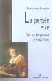 La pensée vive ; essai sur l'inspiration philosophique - Couverture - Format classique
