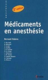 Médicaments en anesthésie (2e édition) - Couverture - Format classique