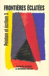 Peinture et ecriture 3 : frontieres eclatees - Intérieur - Format classique