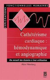 Catheterisme cardiaque hemodynamique et angiographie collection explorationsfonctionnelles humaines - Couverture - Format classique