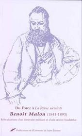 Du Forez A La Revue Socialiste ; Benoit Malon 1841-1893 - Intérieur - Format classique