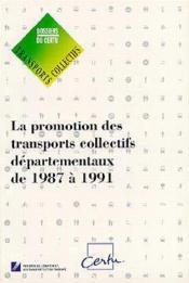 La promotion des transports collectifs departementaux de 1987 a 1991 - Couverture - Format classique