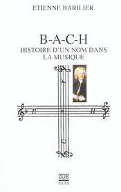 B-A-C-H - Histoire D'Un Nom Dans La Musique - Intérieur - Format classique