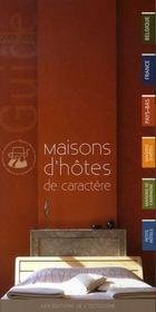 Maisons D'Hotes De Caractere ; Belgique, France Et Pays-Bas (edition 2007-2008) - Intérieur - Format classique