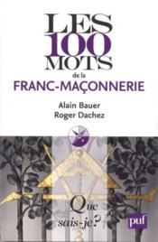 Les 100 mots de la franc-maçonnerie (2e édition) - Couverture - Format classique