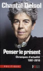 Penser le présent ; chroniques d'actualité 1997-2010 - Couverture - Format classique