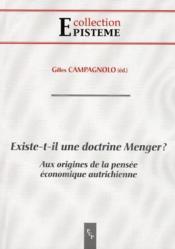 Existe-t-il une doctrine Menger ? aux origines de la pensée économique autrichienne - Couverture - Format classique