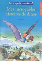 Lire, Quelle Aventure! Mes Incroyables Histoires De Dinos - Couverture - Format classique