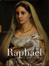 Raphaël ; sa vie, son oeuvre, son temps - Couverture - Format classique