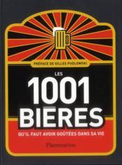 Les 1001 bières qu'il faut avoir goûtées dans sa vie - Couverture - Format classique