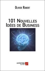 101 nouvelles idées de business - Couverture - Format classique