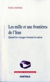 Mille et une frontieres de l'iran. quand les voyages forment la nation - Couverture - Format classique