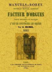 Nouveau manuel complet du facteur d'orgues ; ou traité théorique et pratique de l'art de construire ; 3 tomes - Couverture - Format classique
