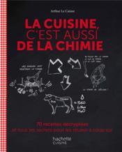 telecharger La cuisine, c'est aussi de la chimie – 70 recettes decryptees et tous les secrets pour les reussir a coup sur livre PDF en ligne gratuit