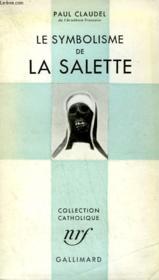 Le Symbolisme De La Salette. Collection Catholique. - Couverture - Format classique