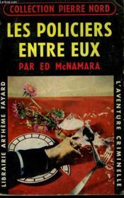 Les Policiers Entre Eux. Collection L'Aventure Criminelle N° 47. - Couverture - Format classique