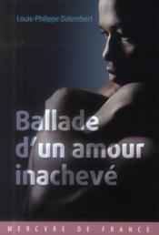 Ballade d'un amour inachevé - Couverture - Format classique