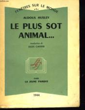 Le Plus Sot Animal ... - Couverture - Format classique