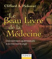 telecharger Le beau livre de la medecine – des sorciers guerisseurs a la microchirurgie livre PDF en ligne gratuit