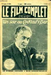 Le Film Complet Du Jeudi N° 682 - 8eme Annee - Un Soir Au Cocktail'S Bar - Couverture - Format classique