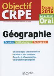 OBJECTIF CRPE ; géographie (édition 2015) - Couverture - Format classique