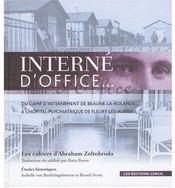 Interne d'office... ; du camp d'internement de Beaune-la-Rolande... à l'asile psychiatrique de Fleury-les-Aubrais - Couverture - Format classique
