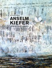 Anselm Kiefer ; entre mythe et concept - Couverture - Format classique