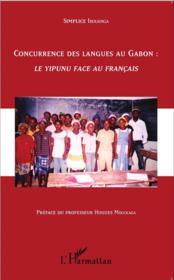 Concurrence des langues au Gabon : le yipunu face au français - Couverture - Format classique