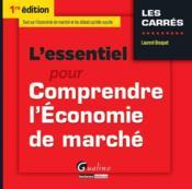 L'essentiel pour comprendre l'économie de marché - Couverture - Format classique