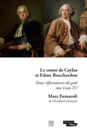 Le comte de Caylus et Edme Bouchardon ; deux réformateurs du goût sous Louis XV - Couverture - Format classique
